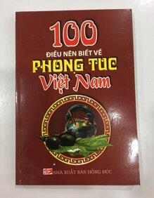 100 Điều nên biết về phong tục Việt Nam - Tác giả Hồng Minh