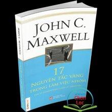 17 nguyên tắc vàng trong làm việc nhóm - Jonh C. Maxwell - Người dịch: Đức Anh