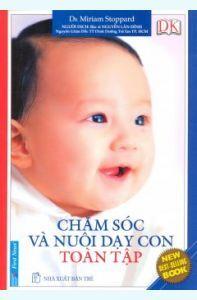 Chăm sóc và nuôi dạy con toàn tập - Miriam Stoppard ( bìa mềm )