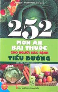 252 món ăn bài thuốc cho người mắc bệnh tiểu đường - Phượng Minh & Văn Đức