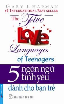 5 ngôn ngữ tình yêu - Dành cho bạn trẻ - Gary Chapman