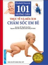 101 hướng dẫn thực tế & hữu ích chăm sóc em bé - Miriam Stoppard