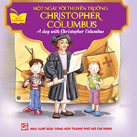 A DAY WITH CHRISTOPHER COLUMBUS - MOT NGAY VOI THUYEN TRUONG CHRISTOPHER COLUMBUS ( SONG NGU ANH-VIET)