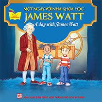 Tủ Sách Gặp Gỡ Danh Nhân - A Day With James Watt (Song Ngữ)