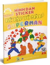 Bé tập tô màu Superman _ Sticker_ quyển 10