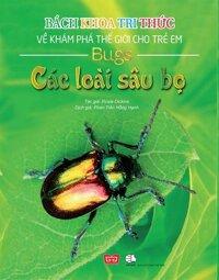 BKTT về khám phá TG cho TE BC - Các loài sâu bọ