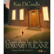Chuyến phiêu lưu diệu kỳ của Edward Tulane - Kate DiCamillo