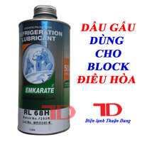 Dầu GẤU Emkarate RL68H dùng cho BLOCK lạnh điều hòa tủ lạnh Nhớt lạnh cách điện dùng cho điều hòa [bonus]