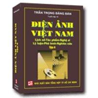 Điện Ảnh Việt Nam: Lịch Sử - Tác Phẩm - Nghệ Sĩ - Lý Luận - Phê Bình - Nghiên Cứu (Tập 4)