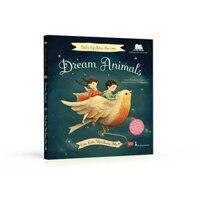 Điều kỳ diệu cho con -  Dream Animals - Các loài vật trong mơ (BC có phủ UV)