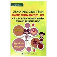 Giáo Dục Giới Tính Phòng Tránh Ma Túy - Hiv Và Các Bệnh Truyền Nhiễm Trong Trường Học