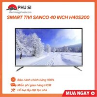 [GIAO HCM] Smart Tivi Full HD Sanco 40 inch H40S200