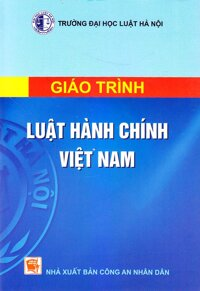 Giáo trình luật hành chính Việt Nam ( Tạm hết hàng )
