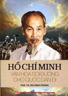 Hồ Chí Minh Văn Hóa Soi Đường Cho Quốc Dân Đi Tác giả PGS. TS. Bùi Đình Phong