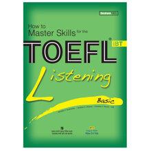 How to Master Skills for the TOEFL iBT: Listening Basic - Nhiều tác giả