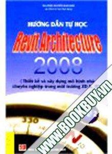 Hướng Dẫn Tự học Revit Architecture 2008 Tập 2