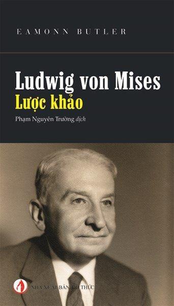 Ludwig von Mises - Lược Khảo