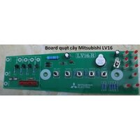 Mạch điều khiển quạt Mitsubishi cây LV16
