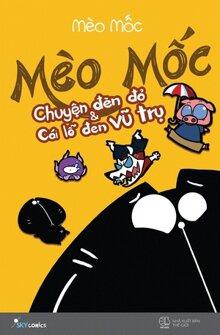 Mèo Mốc - Tập 2 - Chuyện Đèn Đỏ và Cái Lỗ Đen Vũ Trụ