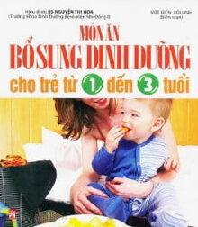 Món ăn bổ sung dinh dưỡng cho trẻ từ 1 đến 3 tuổi - Việt Điển, Bội Linh
