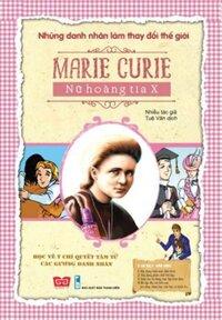 NDNLTDTG - Marie Curie - Nữ hoàng tia X