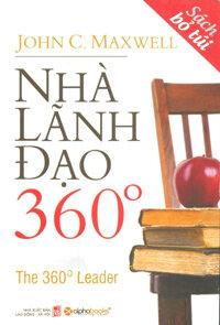 Nhà lãnh đạo 360 độ ( Sách bỏ túi) - JohnC Maxwell - Dịch giả: Đặng Oanh & Hà Phương
