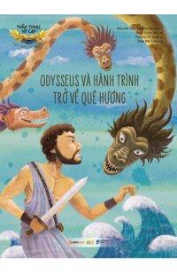 Odysseus Và Hành Trình Trở Về Quê Hương (Thần Thoại Hy Lạp)