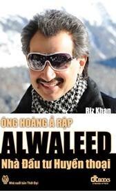 Ông hoàng Ả Rập Alwaleed - Nhà đầu tư huyền thoại - Riz Khan
