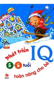 Phát triển IQ toàn năng cho bé 5 - 6 tuổi - Nhiều tác giả