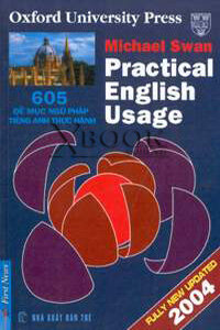 Practical English usage - 605 Đề mục ngữ pháp tiếng Anh thực hành - Michael Swan