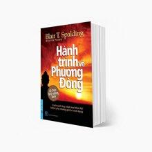 Hành trình về phương Đông (Khổ nhỏ) - Blair T. Spalding
