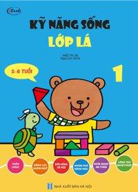 Sách thiếu nhi - KỸ NĂNG SỐNG - Lớp Lá 1 (5-6 tuổi)