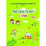Sách thiếu nhi - TRÒ CHƠI TƯ DUY 4-5 tuổi (Tập 2)