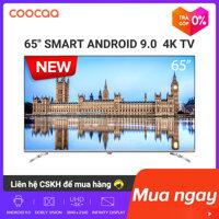[SẢN PHẨM MỚI] SMART TV 4K UHD Coocaa 65 inch - Android 9.0 TV- Wifi - viền mỏng - Model 65S6G - tivi giá rẻ Chân viền kim loại LazadaMall