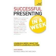 Successful Presenting In A Week