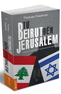 Thomas Friedman: Từ Beirut đến Jerusalem