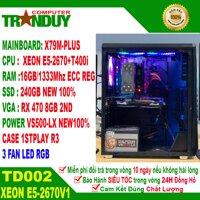 Thùng Máy Workstation Đồ Họa/Chuyên game TD002 /CPU Xeon E5-2670 (20M,8cores 16 threads)/16GB/SSD 240Gb/RX470 8GB