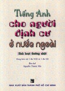Tiếng Anh Cho Người Định Cư Ở Nước Ngoài - Nguyễn Thành Yến