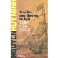 Tim Lai Con Duong To Lua Tren Bien Dong