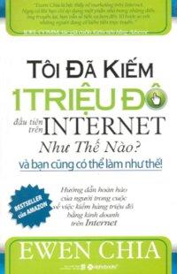 Tôi Đã Kiếm 1 Triệu Đô Đầu Tiên Trên Internet Như Thế Nào? - Và Bạn Cũng Có Thể Làm Như Thế