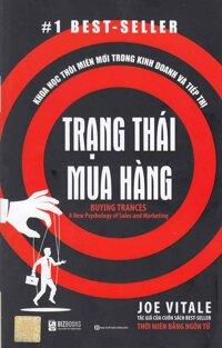 Trạng Thái Mua Hàng - Khoa Học Thôi Miên Mới Trong Kinh Doanh Và Tiếp Thị