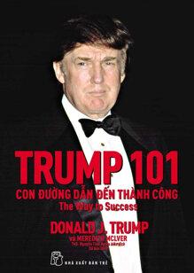 Trump 101, con đường dẫn đến thành công - Donald J. Trump, Meredith McIver