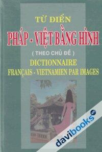 Từ Điển Pháp - Việt bằng hinh (theo chủ đề)