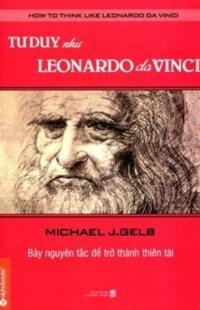 Tư Duy Như Leonardo Da Vinci