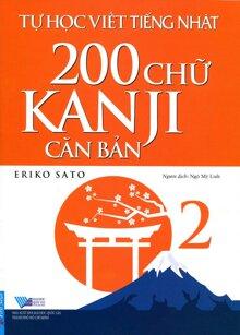 Tự Học Viết Tiếng Nhật 200 Chữ Kanji Căn Bản (Tập 2)