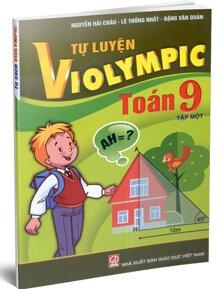 Tự luyện Violympic Toán 9 Tập 1 - Tác giả: Nguyễn Hải Châu - Lê Thống Nhất - Đặng Văn Quản