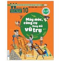 W Series 10: Máy Móc, Công Cụ Thay Đổi Vũ Trụ