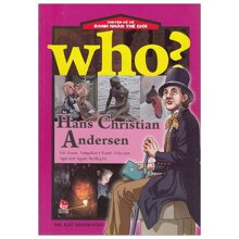 Chuyện Kể Về Danh Nhân Thế Giới - Hans Christian Andersen